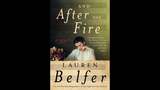 Lauren Belfer burns bright in searing 'Fire'